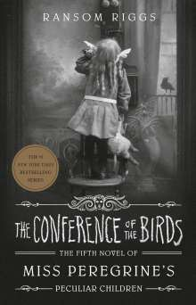 Ransom Riggs: The Conference of the Birds, Buch