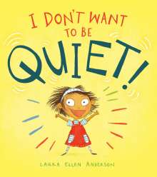 Laura Ellen Anderson: I Don't Want to Be Quiet!, Buch
