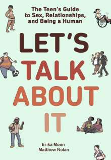 Erika Moen: Let's Talk about It: The Teen's Guide to Sex, Relationships, and Being a Human (a Graphic Novel), Buch