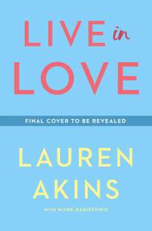 Lauren Akins: Live in Love: Growing Together Through Life's Changes, Buch