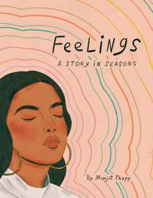 Manjit Thapp: Feelings: A Story in Seasons, Buch