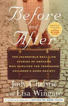 Judy Christie: Before and After: The Incredible Real-Life Stories of Orphans Who Survived the Tennessee Children's Home Society, Buch