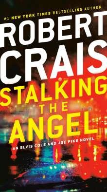 Robert Crais: Stalking the Angel: An Elvis Cole and Joe Pike Novel, Buch