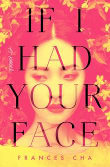 Frances Cha: If I Had Your Face, Buch