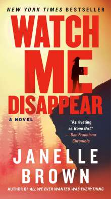 Janelle Brown: Watch Me Disappear, Buch