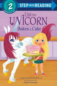 Amy Krouse Rosenthal: Uni Bakes a Cake (Uni the Unicorn), Buch