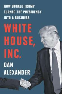 Dan Alexander: White House, Inc., Buch