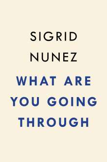 Sigrid Nunez: What Are You Going Through, Buch
