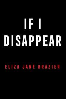 Eliza Jane Brazier: If I Disappear, Buch