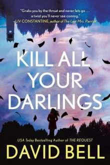 David Bell: Kill All Your Darlings, Buch