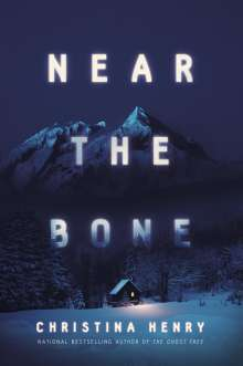 Christina Henry: Near the Bone, Buch