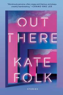 Kate Folk: Out There: Stories, Buch