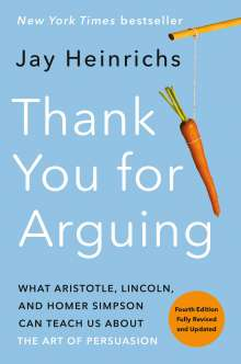 Jay Heinrichs: Thank You for Arguing, Buch