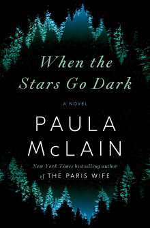 Paula McLain: When the Stars Go Dark, Buch