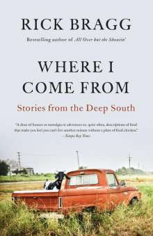 Rick Bragg: Where I Come from: Stories from the Deep South, Buch