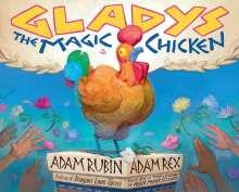 Adam Rubin: Gladys the Magic Chicken, Buch