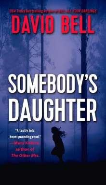 David Bell: Somebody's Daughter, Buch