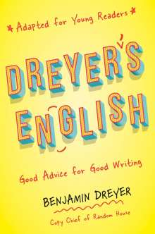 Benjamin Dreyer: Dreyer's English (Adapted for Young Readers), Buch