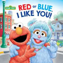Sarah Albee: Red or Blue, I Like You! (Sesame Street), Buch