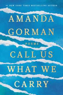 Amanda Gorman: The Hill We Climb and Other Poems, Buch
