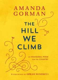Amanda Gorman: The Hill We Climb. An Inaugural Poem for the Country, Buch