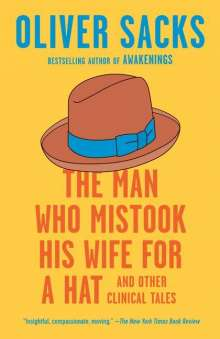 Oliver Sacks: The Man Who Mistook His Wife for a Hat: And Other Clinical Tales, Buch