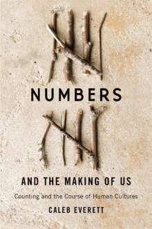 Caleb Everett: Numbers and the Making of Us, Buch
