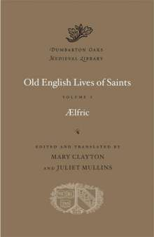 Aelfric: Old English Lives of Saints, Volume I, Buch