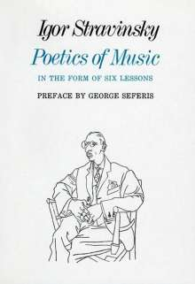 Igor Stravinsky: Poetics of Music in the Form of Six Lessons, Buch
