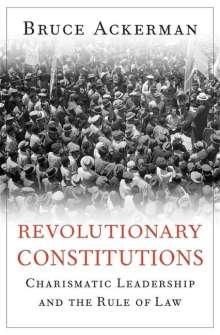 Bruce Ackerman: Revolutionary Constitutions, Buch