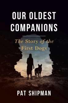 Pat Shipman: Our Oldest Companions, Buch