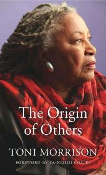 Toni Morrison: The Origin of Others, Buch