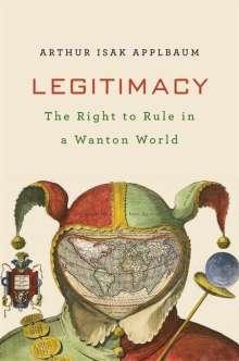 Arthur Isak Applbaum: Legitimacy, Buch