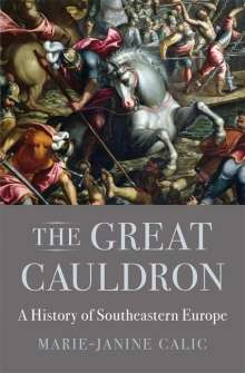 Marie-Janine Calic: The Great Cauldron, Buch