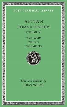 Appian: Roman History, Volume VI, Buch