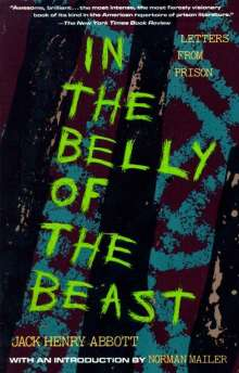 Jack Henry Abbott: In the Belly of the Beast: Letters from Prison, Buch