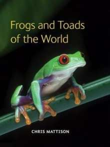 Chris Mattison: Frogs and Toads of the World, Buch