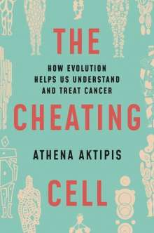 Athena Aktipis: Cheating Cell, Buch