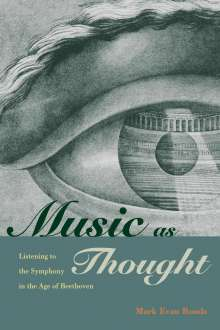 Mark Evan Bonds: Music as Thought, Buch