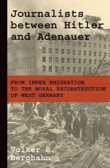 Volker R. Berghahn: Journalists between Hitler and Adenauer, Buch