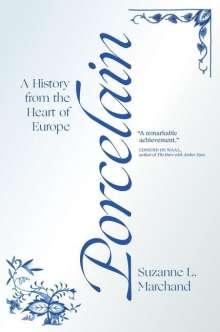Suzanne L. Marchand: Porcelain, Buch