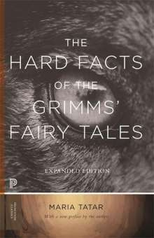 Maria Tatar: Hard Facts of the Grimms' Fairy Tales, Buch