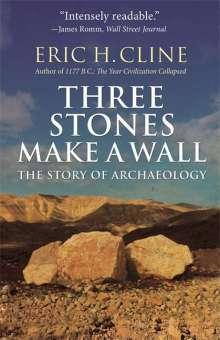 Eric H. Cline: Three Stones Make a Wall, Buch