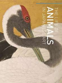 Barbara R. Ambros: Life of Animals in Japanese Art, Buch