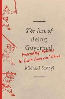 Michael Szonyi: The Art of Being Governed, Buch