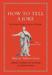 Marcus Tullius Cicero: How to Tell a Joke, Buch