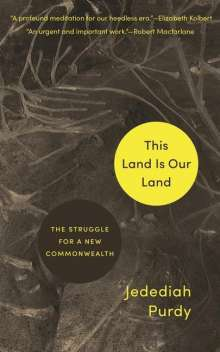 Jedediah Purdy: This Land Is Our Land, Buch