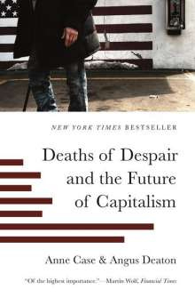 Anne Case: Deaths of Despair and the Future of Capitalism, Buch