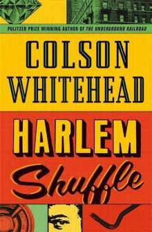 Colson Whitehead: Harlem Shuffle, Buch