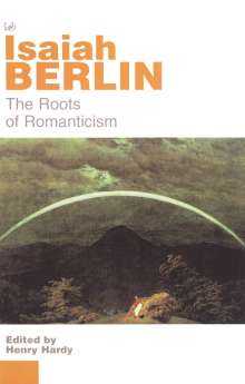 Isaiah Berlin: The Roots Of Romanticism, Buch